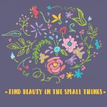 I find beauty in small things computer desktop wallpaper